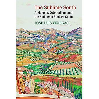 Ylevä Etelä: Andalusia, orientalismi ja moderni Espanja valmistus