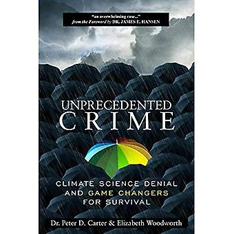 Unprecedented Crime: Climate� Science Denial and Game Changers for Survival