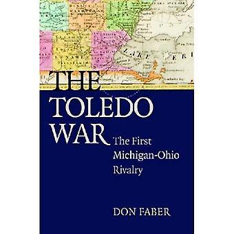 La guerra de Toledo: La primera rivalidad Michigan-Ohio