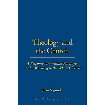 Theology and the Church by Segundo & Juan