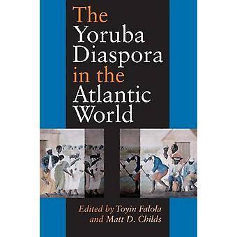 Yoruba diasporan i atlantiska världen av Falola & Toyin