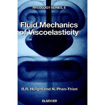 Strömningslära viskoelasticitet allmänna principer konstitutiv modellering analytiska och numeriska metoder av Huilgol & R. R.