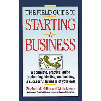 Field Guide to Starting a Business by Pollan & Stephen M.