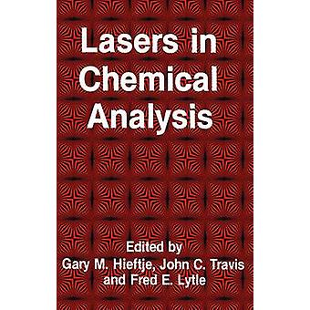 Lasers in chemische analyse per Hieftje & Gary M.
