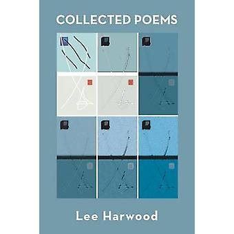 Collected Poems Harwood by Harwood & Lee