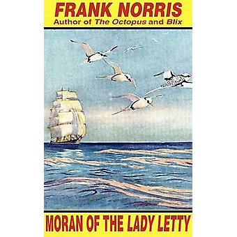 Moran of the Lady Letty by Norris & Frank