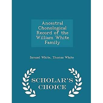 Compte rendu Chonological ancestrale de l'édition de choix de famille érudits William White par White & Samuel