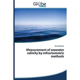Measurement of Seawater Salinity by Refractometric Methods by Borve Kristian