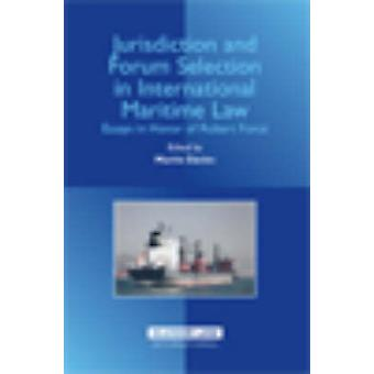Jurisdiction and Forum Selection in International Maritime Law Essays in Honor of Robert Force by Davies
