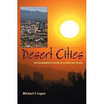 Las ciudades del desierto: La historia ambiental de Phoenix y Tucson (historia del entorno urbano)