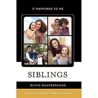 Siblings: The Ultimate Teen� Guide (It Happened to Me)