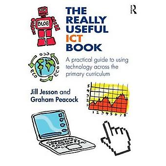 The Really Useful ICT Book - A Practical Guide to Using Technology Acr