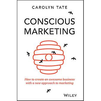 Conscious Marketing - How to Create an Awesome Business with a New App