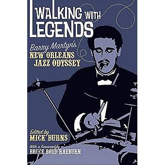 Walking with Legends - Barry Martyn's New Orleans Jazz Odyssey by Barr