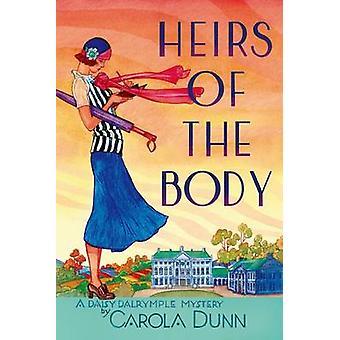Heirs of the Body - A Daisy Dalrymple Mystery by Carola Dunn - 9781250