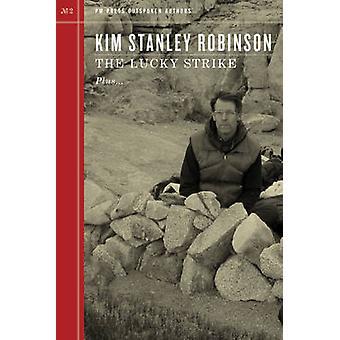 The Lucky Strike by Kim Stanley Robinson - 9781604860856 Book