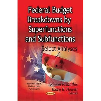Federal Budget Breakdowns by Superfunctions & Subfunctions - Select An