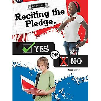 Reciting the Pledge - Yes or No by Reese Everett - 9781681914237 Book