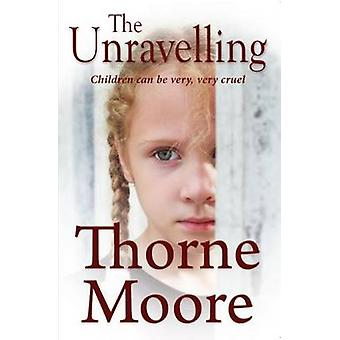 The Unravelling by Thorne Moore - 9781909983489 Book
