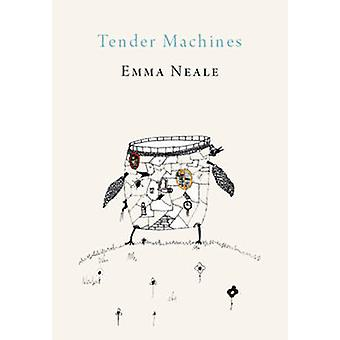 Tender Machines by Emma Neale - 9781927322345 Book