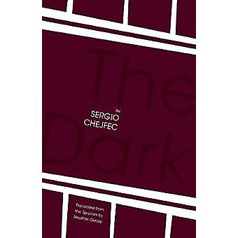 The Dark by Sergio Chejfec - 9781934824436 Book