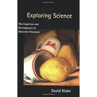 Exploring Science - The Cognition and Development of Discovery Process