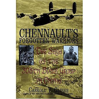 Chennault is vergeten Warriors - de Saga van de 308ste bom groep in C
