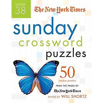 The New York Times Sunday Crossword Puzzles Volume 38 - 50 Sunday Puzz