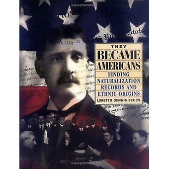 They Became Americans - Finding Naturalization Records and Ethnic Orig