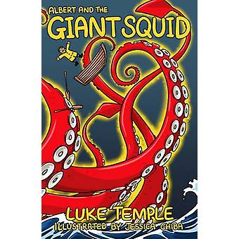 Albert and the Giant Squid by Luke Temple - 9780957295261 Book