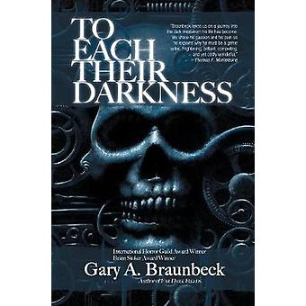 To Each Their Darkness by Braunbeck & Gary A.