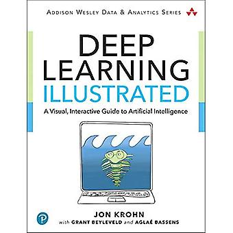 Deep Learning Illustrated: A Visual, Interactive Guide� to Artificial Intelligence