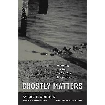 Ghostly Matters by Avery F Gordon