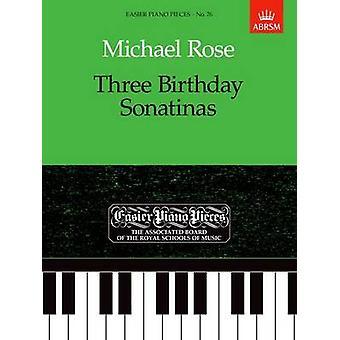 Three Birthday Sonatinas - Easier Piano Pieces 76 by Michael Rose - 97