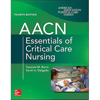 AACN Essentials of Critical Care Nursing Fourth Edition by BURNS