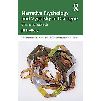 Narrative Psychology and Vygotsky in Dialogue by Jill Bradbury