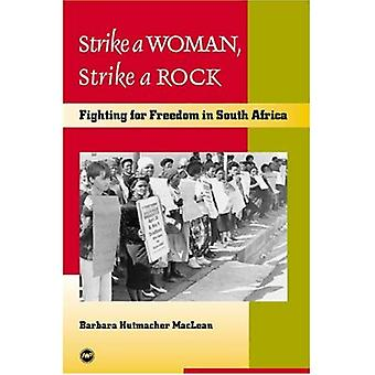 Strike a Woman, Strike a Rock: Fighting for Freedom in South Africa