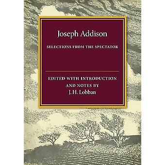 Selections from The Spectator by Joseph Addison