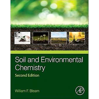 Soil and Environmental Chemistry by Bleam & William F.