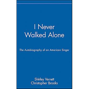 I Never Walked Alone The Autobiography of an American Singer by Verrett & Shirley