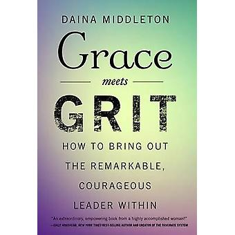 Grace Meets Grit by Middleton & Daina