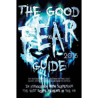 The Good Fear Guide 2016 by Paice & Nigel