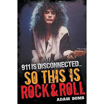 911 is Disconnected So This is Rock and Roll by Bomb & Adam