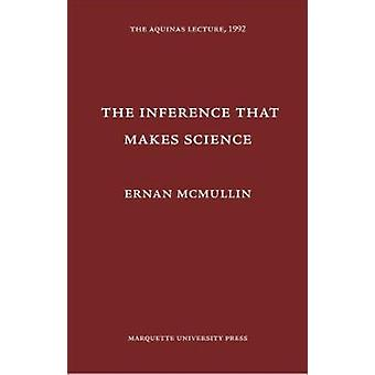 The Inference That Makes Science by Ernan McMullin - 9780874621594 Bo