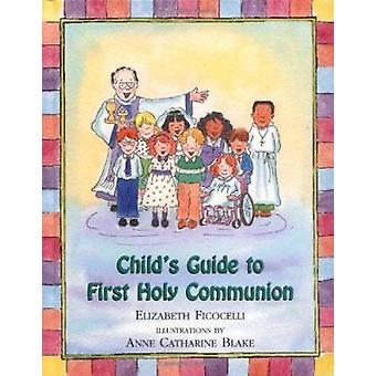 Child's Guide to First Holy Communion by Elizabeth Fiococelli - 97808
