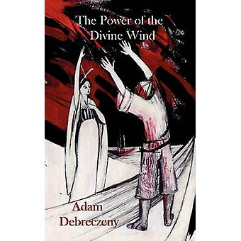 The Power of the Divine Wind by Debreczeny & Adam