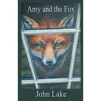 Amy and the Fox by Lake & John