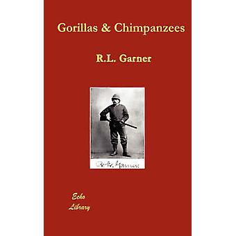 Gorillas  Chimpanzees by Garner & R. L.