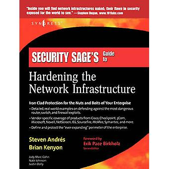 Security Sages Guide to Hardening the Network Infrastructure by Andres & Steven