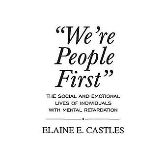 Were People First The Social and Emotional Lives of Individuals with Mental Retardation by Castles & Elaine